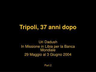 Tripoli, 37 anni dopo