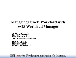 Managing Oracle Workload with   z