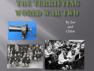 THE TERRIFYING World war two
