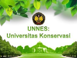 UNNES: Universitas  Konservasi