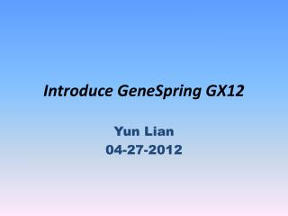 Introduce  GeneSpring  GX12