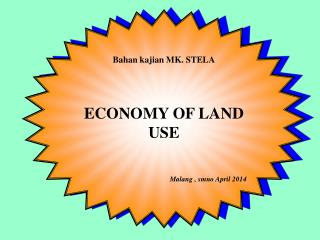 Bahan kajian  MK.  STELA ECONOMY OF LAND USE Malang  ,  smno  April  2014