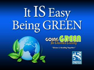 What exactly does  � Being Green� mean?