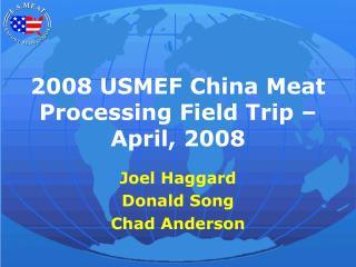 2008 USMEF China Meat Processing Field Trip – April, 2008
