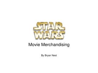Movie Merchandising By Bryan Nest