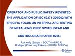 OPERATOR AND PUBLIC SAFETY REVISITED: THE APPLICATION OF IEC 62271-200