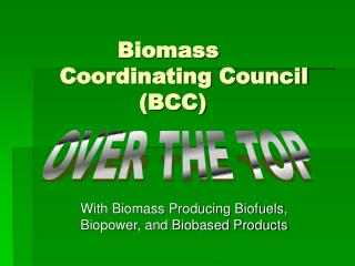 Biomass  Coordinating Council            (BCC)