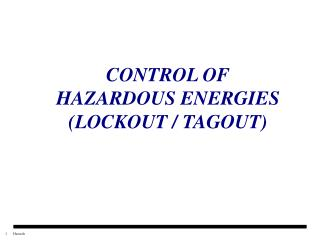 CONTROL OF HAZARDOUS ENERGIES LOCKOUT