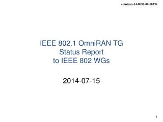 IEEE 802.1 OmniRAN TG Status Report to IEEE 802 WGs