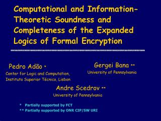 Computational and Information-Theoretic Soundness and Completeness of the Expanded Logics of Formal Encryption