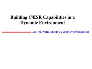 Building C4ISR Capabilities in a Dynamic Environment
