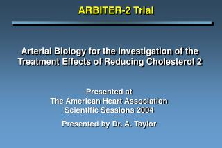 Arterial Biology for the Investigation of the Treatment Effects of Reducing Cholesterol 2