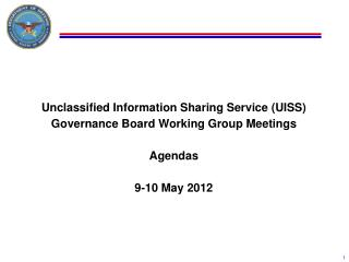 Unclassified Information Sharing Service (UISS) Governance Board Working Group Meetings  Agendas