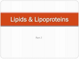 Lipids & Lipoproteins