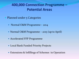 400,000 Connection  Programme  – Potential Areas