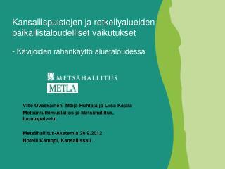 Ville Ovaskainen, Maija Huhtala ja Liisa Kajala