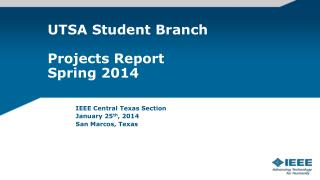 UTSA Student Branch Projects Report Spring 2014