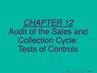CHAPTER 12 Audit of the Sales and Collection Cycle: Tests of Controls