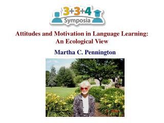 Attitudes and Motivation in Language Learning:  An Ecological View