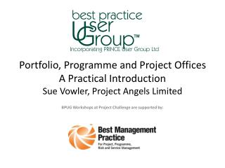 Portfolio, Programme and Project Offices A Practical Introduction  Sue Vowler, Project Angels Limited