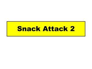 Snack Attack 2
