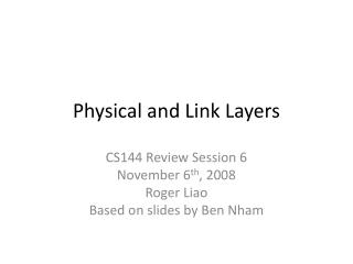 Physical and Link Layers