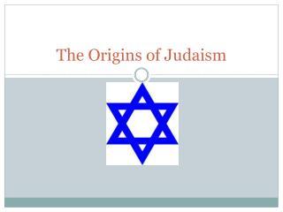 The Origins of Judaism