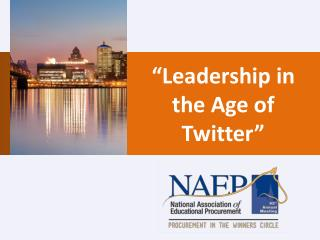 """Leadership in the Age of Twitter"""
