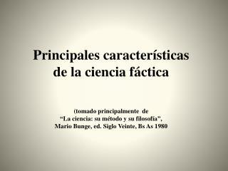 1. El conocimiento científico es fáctico