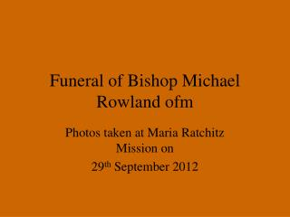 Funeral of Bishop Michael Rowland ofm