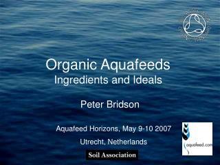 Organic Aquafeeds Ingredients and Ideals