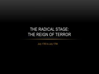 The Radical Stage: The Reign of Terror