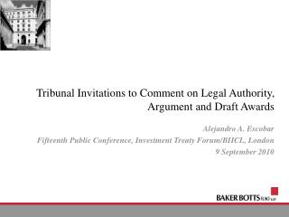 Tribunal Invitations to Comment on Legal Authority, Argument and Draft Awards