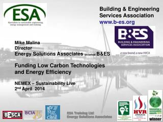 Mike  Malina Director Energy Solutions  Associates  on behalf  B&ES