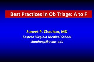 Suneet P. Chauhan, MD  Eastern Virginia Medical School chauhasp@evms