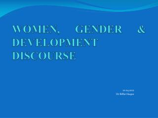WOMEN, GENDER & DEVELOPMENT DISCOURSE