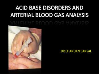 ACID BASE DISORDERS AND ARTERIAL BLOOD GAS ANALYSIS