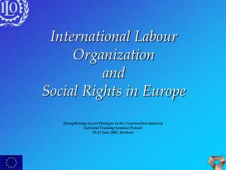 International Labour Organization  and  Social Rights in Europe