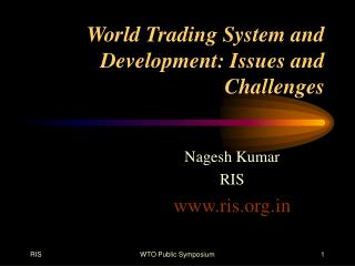 World Trading System and Development: Issues and Challenges
