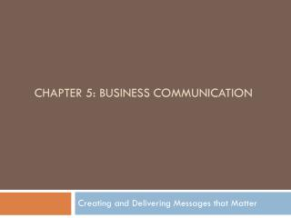 Chapter 5: BUSINESS COMMUNICATION