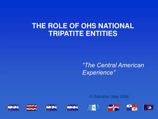 THE ROLE OF OHS NATIONAL TRIPATITE ENTITIES