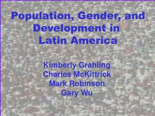 Population, Gender, and Development in  Latin America
