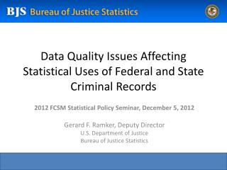 Data Quality Issues Affecting Statistical Uses of Federal and State Criminal Records