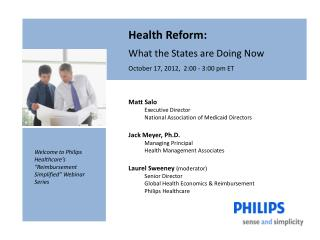 Health  Reform:   What the States are Doing Now October  17, 2012,  2:00 - 3:00 pm ET