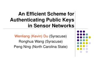 An Efficient Scheme for Authenticating Public Keys  in Sensor Networks