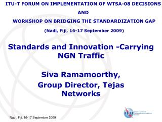 Standards and Innovation -Carrying NGN Traffic