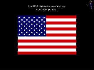 Les USA ont une nouvelle arme  contre les pirates !