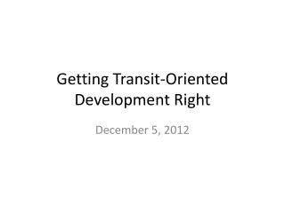 Getting Transit-Oriented Development Right
