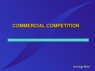 COMMERCIAL COMPETITION
