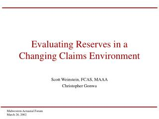 Evaluating Reserves in a Changing Claims Environment